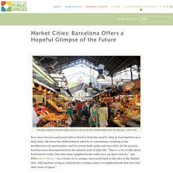 Market Cities: Barcelona Offers a Hopeful Glimpse of the Future