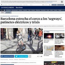 Barcelona estrecha el cerco a los 'segways', patinetes eléctricos y trixis