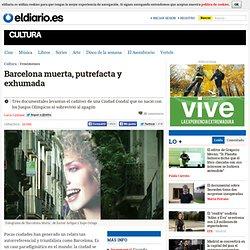 Barcelona muerta, putrefacta y exhumada