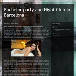 Bachelor party and Night Club in Barcelona: Ignite vostra notte con la scintilla di sesso con caldo Barcellona Escort!