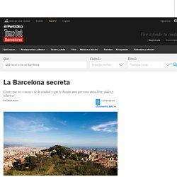 La Barcelona secreta - Qué hacer - Time Out Barcelona