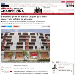Barcelona pone en marcha un plan para crear servicio público vivienda