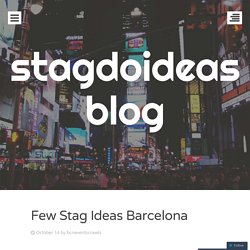 Few Stag Ideas Barcelona