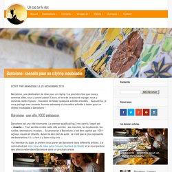 Barcelone : conseils pour un citytrip inoubliable