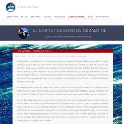28 Avril, Barcelone - Fleur Australe - Expédition maritime de Géraldine Danon et Philippe Poupon