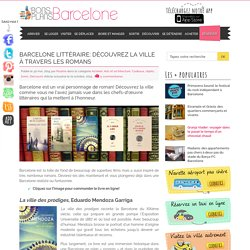 Barcelone littéraire: découvrez la ville à travers les romans