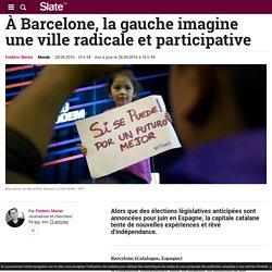 À Barcelone, la gauche imagine une ville radicale et participative