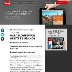 Barcelone pour petits et grands - LaPresse+