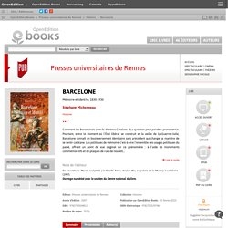 Barcelone Mémoire et identité, 1830-1930 de Stéphane Michonneau