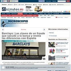 Barclays: Las claves de un fraude que sacude a la banca y revela las diferencias con España