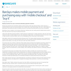 Barclays makes mobile payment and purchasing easy with 'mobile checkout' and 'buy it'