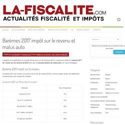Barèmes 2017 impôt sur le revenu et malus auto - La Fiscalité