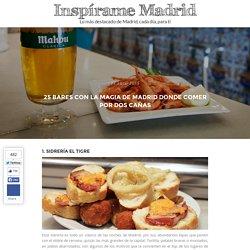 25 bares con la magia de Madrid donde comer por dos cañas