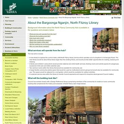 About the Bargoonga Nganjin, North Fitzroy Library