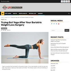 Trying Out Yoga After Your Bariatric Weight Loss Surgery