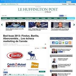 Bad buzz 2013: Findus, Barilla, Abercrombie... Les échecs marketing de l'année