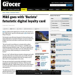 M&S goes with 'Barista' futuristic digital loyalty card
