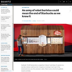 An army of robot baristas could mean the end of Starbucks as we know it