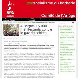 À Barjac, 15.000 manifestants contre le gaz de schiste