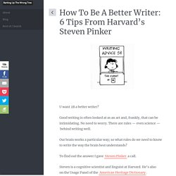 Barking Up The Wrong Tree » How To Be A Better Writer: 6 Tips From Harvard's Steven Pinker