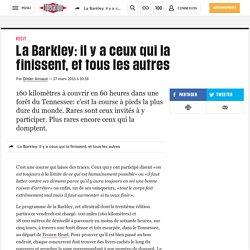 La Barkley: il y a ceux qui la finissent, ettous les autres