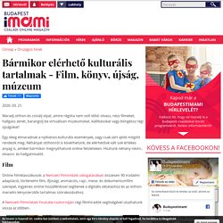 Bármikor elérhető kulturális tartalmak - Film, könyv, újság, múzeum