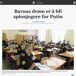 Barnas drøm er å bli spionjegere for Putin
