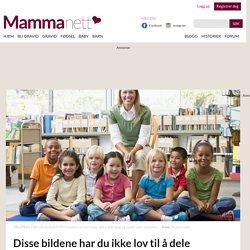 barnehage: Disse bildene har du ikke lov til å dele - Mammanett.no