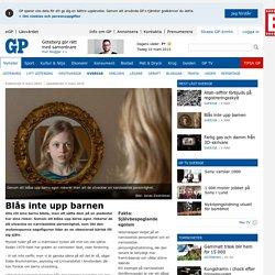 Blås inte upp barnen - Sverige - Göteborgs-Posten
