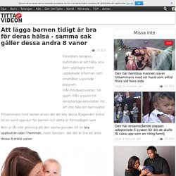 Att lägga barnen tidigt är bra för deras hälsa - samma sak gäller dessa andra 8 vanor - TittaPaVideon.se