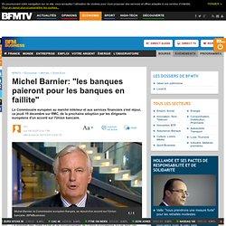 """Michel Barnier: """" les banques paieront pour les banques en faillite"""""""