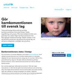 Gör barnkonventionen till lag - UNICEF Sverige