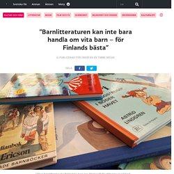 """""""Barnlitteraturen kan inte bara handla om vita barn – för Finlands bästa"""""""