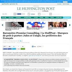 Baromètre Promise Consulting / Le HuffPost - Marques de prêt-à-porter: Jules et Uniqlo, les préférées des Français