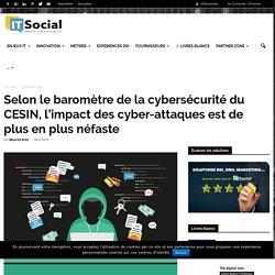 Selon le baromètre de la cybersécurité du CESIN, l'impact des cyber-attaques est de plus en plus néfaste