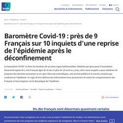 Baromètre Covid-19 : près de 9 Français sur 10 inquiets d'une reprise de l'épidémie après le déconfinement