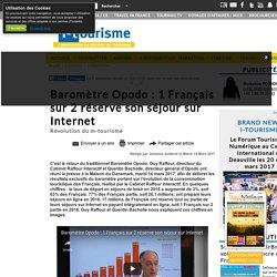 Baromètre Opodo : 1 Français sur 2 réserve son séjour sur Internet