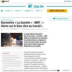 Baromètre «La Gazette»-MNT : « Alerte sur le bien-être au travail»