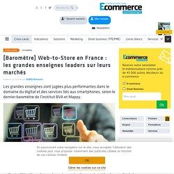 [Baromètre] Web-to-Store en France : les grandes enseignes leaders sur leurs marchés - Etudes / Consumer Insight
