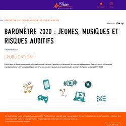BAROMÈTRE 2020 : JEUNES, MUSIQUE ET RISQUES AUDITIFS