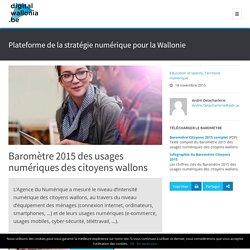 Baromètre 2015 des usages numériques des citoyens wallons
