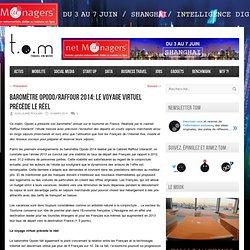 Baromètre Opodo/Raffour 2014: Le voyage virtuel précède le réel