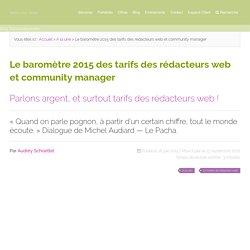 ⤴ Baromètre 2015 : tarifs des rédacteurs web et community manager