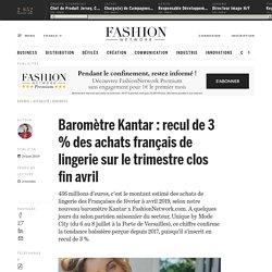 Baromètre Kantar : recul de 3 % des achats français de lingerie sur le trimestre clos fin avril - Actualité : business (#1112072)