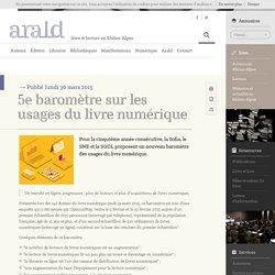 5e baromètre sur les usages du livre numérique – Arald