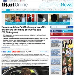 Baroness Ashton's 500-strong army of EU chauffeurs (including one who is paid £62,000 a year)