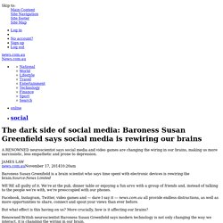 The dark side of social media: Baroness Susan Greenfield says social media is rewiring our brains