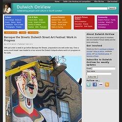 Baroque the Streets: Dulwich Street Art Festival: Work in Progress