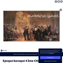 Epoque baroque 4 ème CHAM by juditcjf on Genially