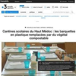 AFP 28/02/18 Cantines scolaires du Haut Médoc : les barquettes en plastique remplacées par du végétal compostable